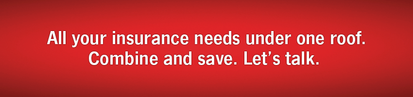 All your insurance needs under one roof.
