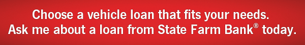 Choose a vehicle loan that fits your needs. Ask me about a loan from State Farm Bank today.