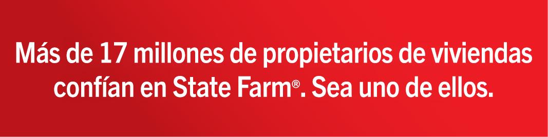 Más de 17 millones de propietarios de vivienda confían en State Farm. Sea uno de ellos.